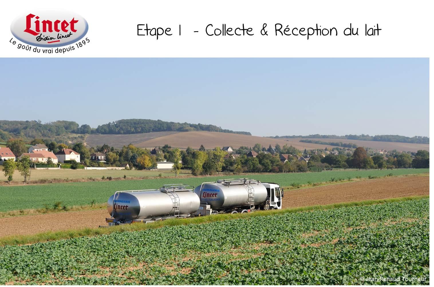 ETAPE 1 Collecte et reception du lait